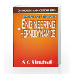 Problems and Solutions in Engineering Thermodynamics by Dr. Subhash C. Singhal Book-9788123910895