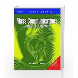 Mass Communications Concept-Case Approach: Concepts Cases Approach by Kwadwo Anokwa Book-9788131506516