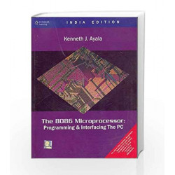The 8086 Microprocessor: Programming & Interfacing the PC with CD by Kenneth Ayala Book-9788131501801