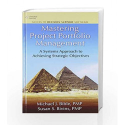 Mastering Project Portfolio Management A Systems Approach to Achieving Strategic Objectives by BIBLE Book-9788131521922