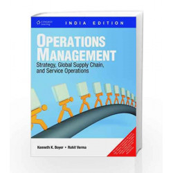 Operations Management: Strategy, Global Supply Chain and Service Operations by Kenneth K. Boyer Book-9788131514375