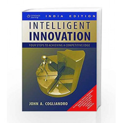 Intelligent Innovation: Four Steps to Achieving a Competitive Edge by John A. Cogliandro Book-9788131509951