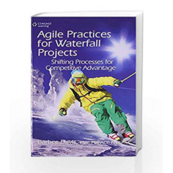 Agile Practices for Waterfall Projects Shifting Processes for Competitive Advantage by Barbee Davis Book-9788131521816