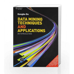 Data Mining Techniques and Applications: An Introduction by Hongbo Du Book-9788131519554