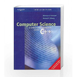 Computer Science: A Structured Approach Using C++ by Behrouz A. Forouzan Book-9788131501122