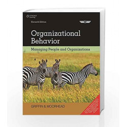 Organizational Behavior Managing People and Organizations by Ricky W. Griffin Book-9788131525913
