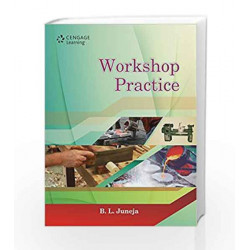 Workshop Practice by B.L. Juneja Book-9788131525319