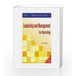 Leadership and Management in Nursing by Patricia Kelly Book-9788131508213