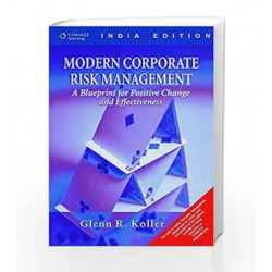 Modern Corporate Risk Management A Blueprint for Positive Change and Effectiveness by Glenn Koller Book-9788131509975