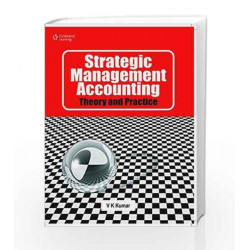 Strategic Management Accounting: Theory and Practice by V.K. Kumar Book-9788131510803