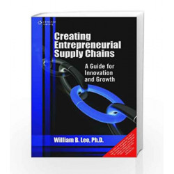 Creating Entrepreneurial Supply Chains: A Guide for Innovation and Growth by LEE Book-9788131518946