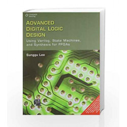 Using Verilog, State Machines and Synthesis for FPGA's by Sunggu Lee Book-9788131518489