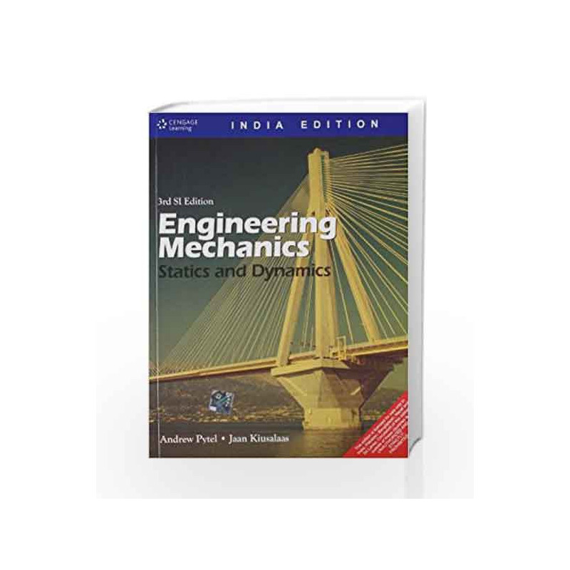 Engineering Mechanics Statics and Dynamics by Andrew Pytel-Buy Online  Engineering Mechanics Statics and Dynamics Book at Best Price in