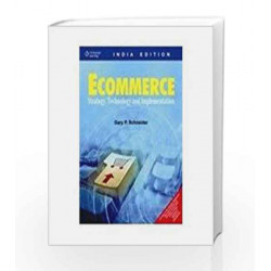 e-Commerce: Strategy, Technology and Implementation by Gary P. Schneider - University of San Diego Book-9788131505335