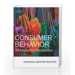 Consumer Behavior: A Managerial Perspective by Dheeraj Sharma Book-9788131528532