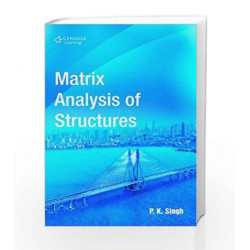 Matrix Analysis of Structures by P.K. Singh Book-9788131518588