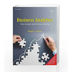 Business Analytics: Data Analysis and Decision Making by S. Christian Albright Book-9788131526613
