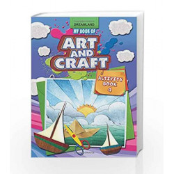 My Book of Art & Craft Part - 4 by Dreamland Publications Book-9789350893975