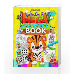 Mega Activity Book by Dreamland Publications Book-9789350899670