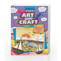 My Book of Art & Craft Part - 2 by Dreamland Publications Book-9789350893951