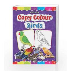 Copy Colour: Birds (Copy Colour Books) by Dreamland Publications Book-9781730174506