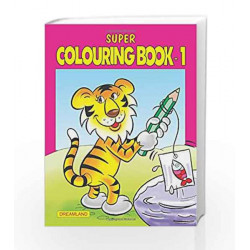 Super Colouring Book - Part 1 by Dreamland Publications Book-9781730175572