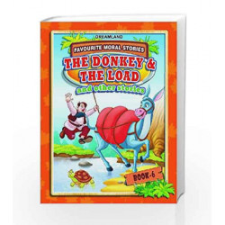 The Donkey and the Load: and Other Stories Book 6 (Favourite Moral Stories) by Dreamland Publications Book-9788184517965