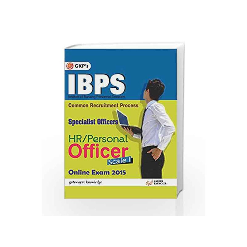 IBPS Specialist Officers HR / Personal Officer Scale - I Online Exam 2015  by GKP-Buy Online IBPS Specialist Officers HR / Personal Officer Scale - I