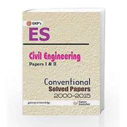 UPSC ES Civil Engineering Paper I & II: Conventional Solved Papers 2000 - 2015 (2016) by GKP Book-9789351446736