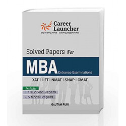 MBA Solved Papers (XAT,IIFT,SNAP, NMAT, CMAT) Includes 19 Solved Papers & 5 Model Papers by Gautam Puri Book-9789351448709