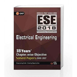 UPSC ESE 2018 Electrical Engineering - Chapter Wise Solved Papers by GKP Book-9789386309501
