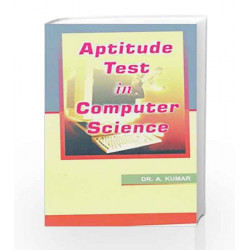Aptitude Test in Computer Science by Dr. A. Kumar Book-9788183550871