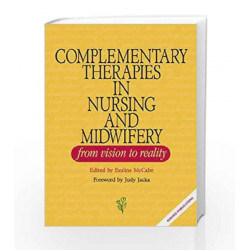 Complementary Therapies in Nursing and Midwifery - from Vision to Practice by Pauline McCabe Book-9780957798816