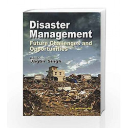 Disaster Management: Future Challenges and Opportunities by Jagbir Singh Book-9788189866464