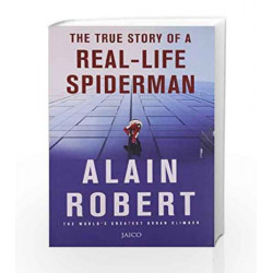 The True Story of a Real - Life Spiderman by Alain Robert Book-9788184952728