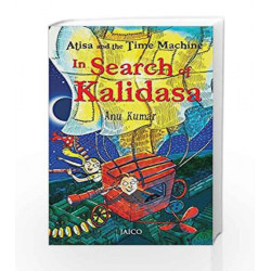 Atisa and the Time Machine in Search of Kalidasa by Anu Kumar Book-9788184956290