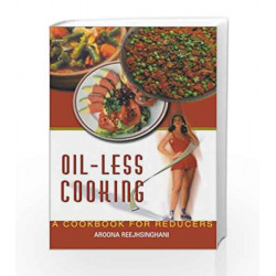 Oil-Less Cooking by Aroona Reejhsinghani Book-9788172240769