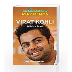 Virat Kohli: Reliable Rebel by Ayaz Memon Book-9788184955248