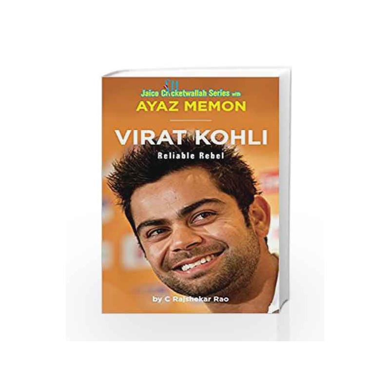Virat Kohli: Reliable Rebel by Ayaz Memon Book-9788184955248