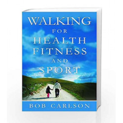 Walking for Health, Fitness and Sport by BOB CARLSON Book-9788179927236