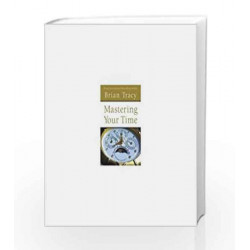 Mastering Your Time by Brian Tracy Book-9788172247089