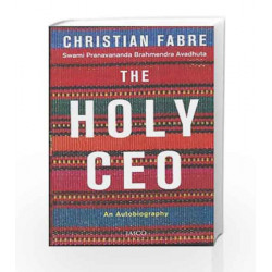 The Holy CEO: An Autobiography by Christian Fabre - Swami Pranavananda Brahmendra Avadhuta Book-9788184951981