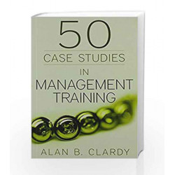 50 Case Studies in Management Training by Alan B. Clardy Book-9788172249946