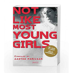Not Like Most Young Girls by Compiled by Aastha Parivaar Book-9788184953046