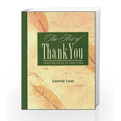 The Art of Thank You: Crafting Notes of Gratitude by Connie Leas Book-9788179925225