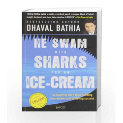 He Swam with Sharks for an Ice-cream by Dhaval Bathia Book-9788184950663