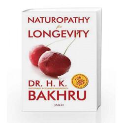 Naturopathy for Longevity: 1 by DR. H.K. BAKHRU Book-9788172246297