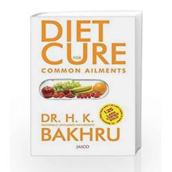 Diet Cure for Common Ailments: 1 by DR. H.K. BAKHRU Book-9788172240721