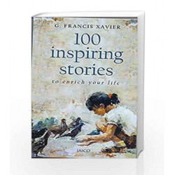 100 Inspiring Stories To Enrich Your Life by G. Francis Xavier Book-9788184957693