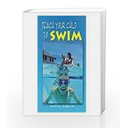 Teach Your Child to Swim by Geoffrey Budworth Book-9788172244583